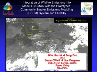 Mike Sestak & Doug Fox CIRA Susan O ' Neill & Sue Ferguson USDA Forest Service, Seattle