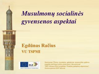 Musulmon ų  socialin ės gyvensenos aspektai