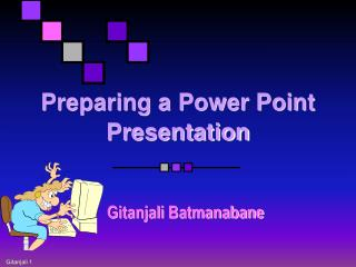 Preparing a Power Point Presentation