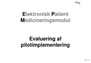 E lektronisk  P atient  M edicineringsmodul Evaluering af pilotimplementering