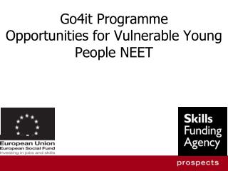 Go4it Programme  Opportunities for Vulnerable Young People NEET