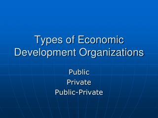 Types of Economic Development Organizations