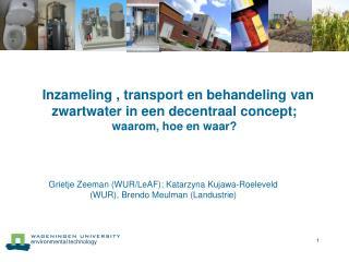 Grietje Zeeman (WUR/LeAF); Katarzyna Kujawa-Roeleveld (WUR), Brendo Meulman (Landustrie)