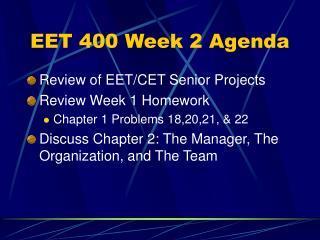 EET 400 Week 2 Agenda