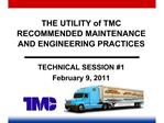 THE UTILITY of TMC  RECOMMENDED MAINTENANCE  AND ENGINEERING PRACTICES
