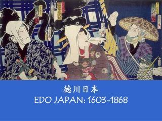 ?? ?? EDO JAPAN: 1603-1868