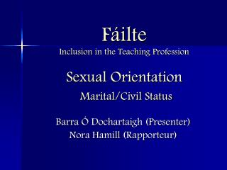Fáilte Inclusion in the Teaching Profession Sexual Orientation Marital/Civil Status