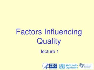 Factors Influencing Quality lecture 1