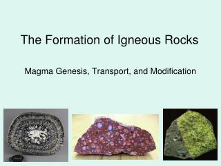 The Formation of Igneous Rocks