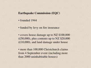 Earthquake Commission (EQC)  founded 1944  funded by levy on fire insurance