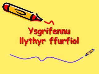 Ysgrifennu llythyr ffurfiol