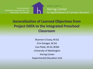 Generalization of Learned Objectives from Project DATA to the Integrated Preschool Classroom