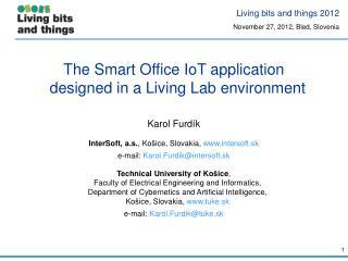 The Smart Office IoT application  designed in a Living Lab environment  Karol Furd í k
