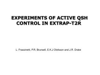 EXPERIMENTS OF ACTIVE QSH CONTROL IN EXTRAP-T2R