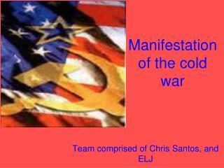 Manifestation of the cold war