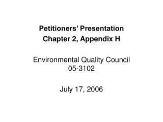 Petitioners' Presentation Chapter 2, Appendix H  Environmental Quality Council  05-3102