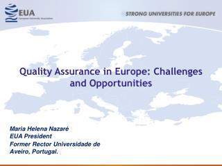Quality Assurance in Europe: Challenges and Opportunities