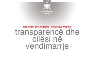 Raportimi dhe Auditimi i Financave Publike transparencë dhe cilësi në vendimarrje