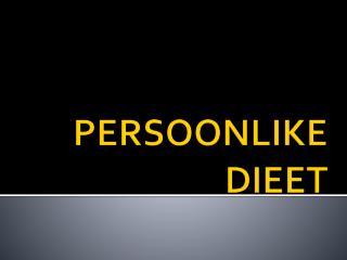 PERSOONLIKE DIEET