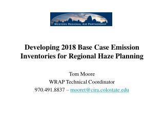 Developing 2018 Base Case Emission Inventories for Regional Haze Planning