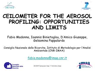 CEILOMETER FOR THE AEROSOL PROFILING: OPPORTUNITIES AND LIMITS
