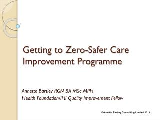 Getting to Zero-Safer Care  Improvement Programme
