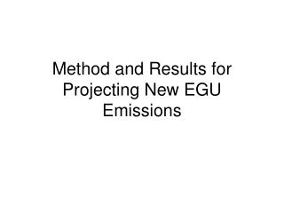 Method and Results for Projecting New EGU Emissions