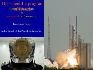 Cosmological goals vs measured performances Jean-Loup Puget