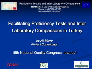Facilitating Proficiency Tests and Inter Laboratory Comparisons in Turkey