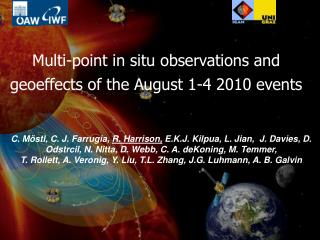 Multi-point in situ observations and  geoeffects of the August 1-4 2010 events