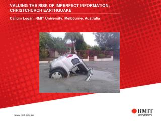 VALUING THE RISK OF IMPERFECT INFORMATION; CHRISTCHURCH EARTHQUAKE