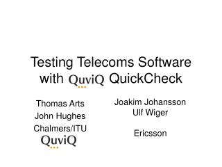 Testing Telecoms Software with            QuickCheck
