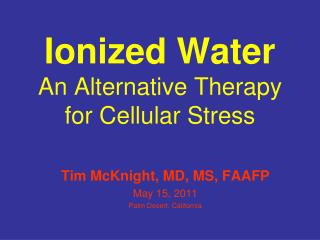 Ionized Water An Alternative Therapy for Cellular Stress