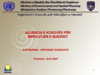 ILIR MORINA - KRYESHEF EKZEKUTIV Prishtin ë , 10.07.2007