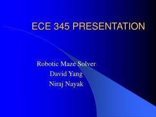 ECE 345 PRESENTATION