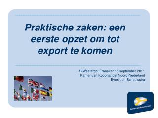 A7Westergo, Franeker 15 september 2011 Kamer van Koophandel Noord-Nederland