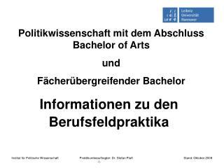 Politikwissenschaft mit dem Abschluss Bachelor of Arts und F�cher�bergreifender Bachelor