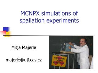MCNPX simulations of  spallation experiments