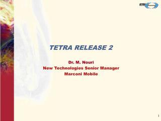 TETRA RELEASE 2