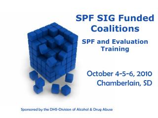 SPF SIG Funded Coalitions SPF and Evaluation Training