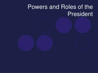 Powers and Roles of the President