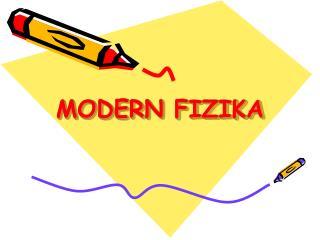MODERN FIZIKA