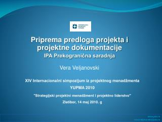 Priprema predloga projekta i projektne dokumentacije IPA Prekogranična saradnja Vera Veljanovski