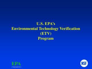 U.S. EPA�s Environmental Technology Verification (ETV) Program