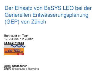 Der Einsatz von BaSYS LEO bei der Generellen Entwässerungsplanung (GEP) von Zürich