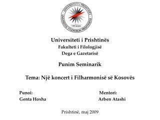 Universiteti i Prishtinës Fakulteti i Filologjisë Dega e Gazetarisë Punim Seminarik