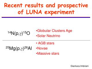 Recent results and prospective of LUNA experiment