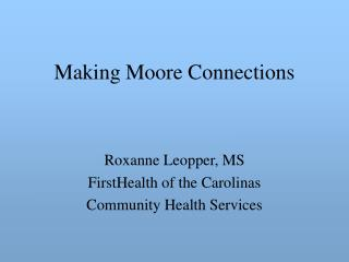 Making Moore Connections