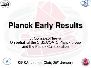 Planck Early Results