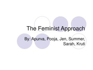 The Feminist Approach